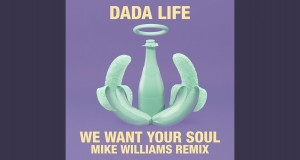 WE WANT YOUR SOUL (MIKE WILLIAMS REMIX)