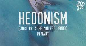 Hedonism (Just Because You Feel Good)