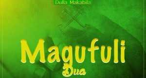 Magufuli Dua