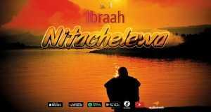 Nitachelewa