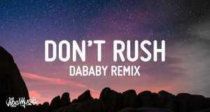 Don't Rush Remix