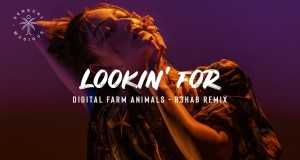 Lookin' For (R3Hab Remix)