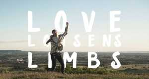 Love Loosens Limbs