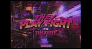 Play Fight W/ Tinashe