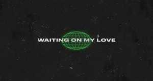 Waiting On My Love