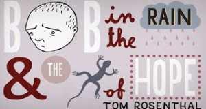 Bob In The Rain And The Lizard Of Hope