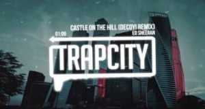 Castle On The Hill (Decoy! Remix)