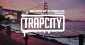 Castle On The Hill (Spectrum!k Remix)