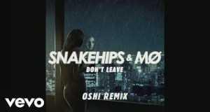 Don't Leave (Oshi Remix)