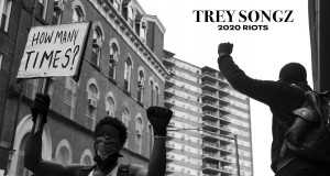 2020 Riots: How Many Times - Trey Songz - most listened spotify artist right now
