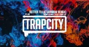 Better To Lie (Airmow Remix)