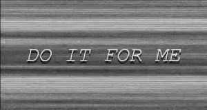 DO IT FOR ME
