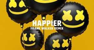 HAPPIER (FRANK WALKER REMIX)
