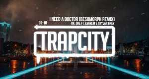 I Need A Doctor (Besomorph Remix)