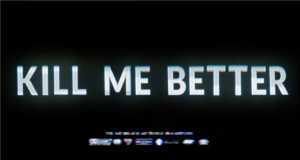 Kill Me Better