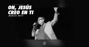 Oh, Jesús Creo En Ti