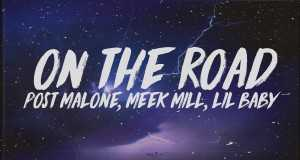 On The Road - Post Malone - best songs of all time 2019