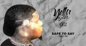 Safe To Say - Yella Beezy - music playlist tiktok 2021