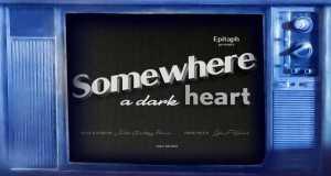 Somewhere A Dark Heart