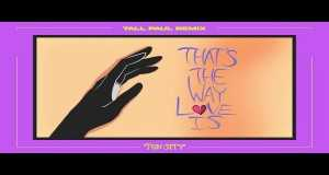 That's The Way Love Is (Tall Paul Remix)