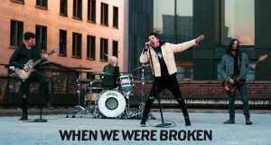 WHEN WE WERE BROKEN