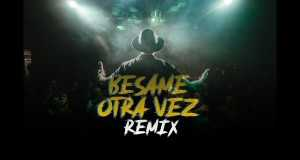 Bésame Otra Vez (Remix)
