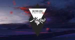 Do For Love ( Masew Remix )