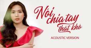 Nói Chia Tay Thật Khó  Acoustic