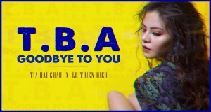 T.B.A (GOODBYE TO YOU)