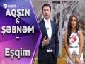 Eşqim (Hər Şey Daxil)