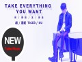 Take Everything You Want
