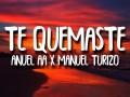 Te Quemaste