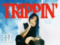 Trippin - Top 100 Songs