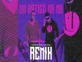 Un Ratico Na Ma Remix