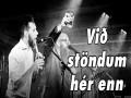 Við Stöndum Hér Enn