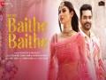 Baithe Baithe - Top 100 Songs