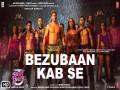 BEZUBAAN KAB SE   - Top 100 Songs