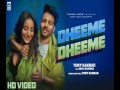 Dheeme Dheeme - Top 100 Songs
