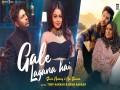 Gale Lagana Hai - Top 100 Songs