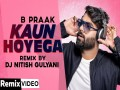 Kaun Hoyega (Remix)