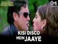 Kisi Disco Mein Jaaye