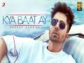 Kya Baat Ay - Top 100 Songs