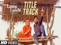 Laung Laachi - Top 100 Songs