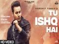 Tu Ishq Hai - Top 100 Songs