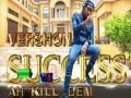 Success Ah Kill Dem