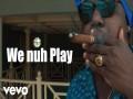 We Nuh Play