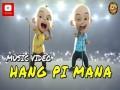 Hang Pi Mana? - Top 100 Songs