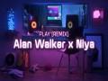 Play (Alan Walker X Niya Remix)