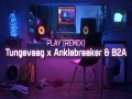 Play (B2A Remix)