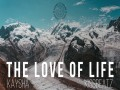 The Love Of Life